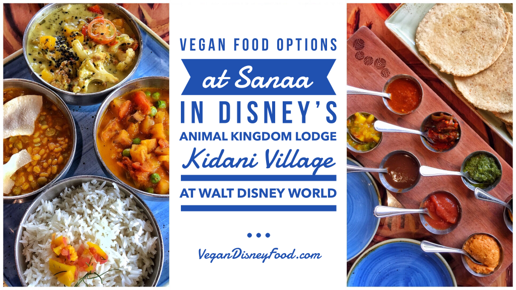 Review of the Vegan Food Options at Sanaa in Disney's Animal Kingdom Lodge Kidani Village at Walt Disney World