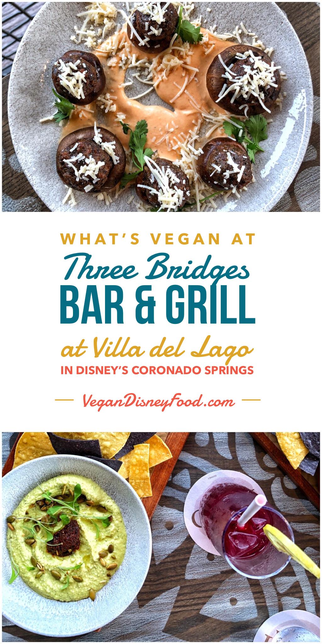 What's Vegan at Three Bridges Bar & Grill at Villa del Lago in Disney's Coronado Springs Resort