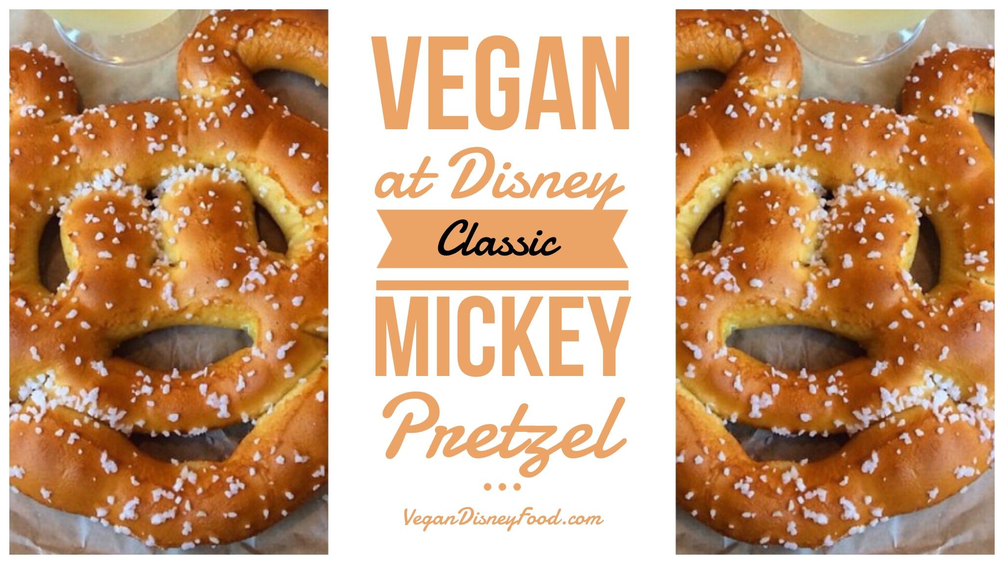 Vegan at Walt Disney World and Disneyland - Classic Mickey Pretzel