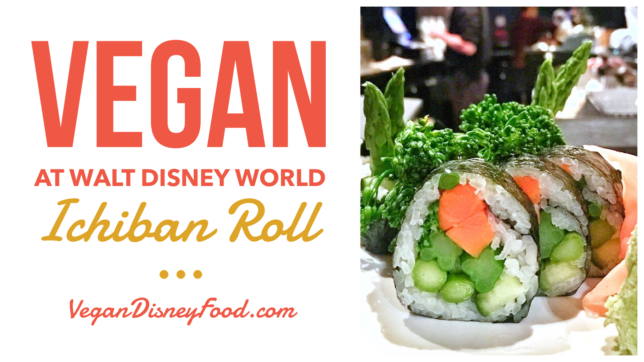 Vegan Walt Disney World - Ichiban Sushi Roll from Kimonos in the Swan