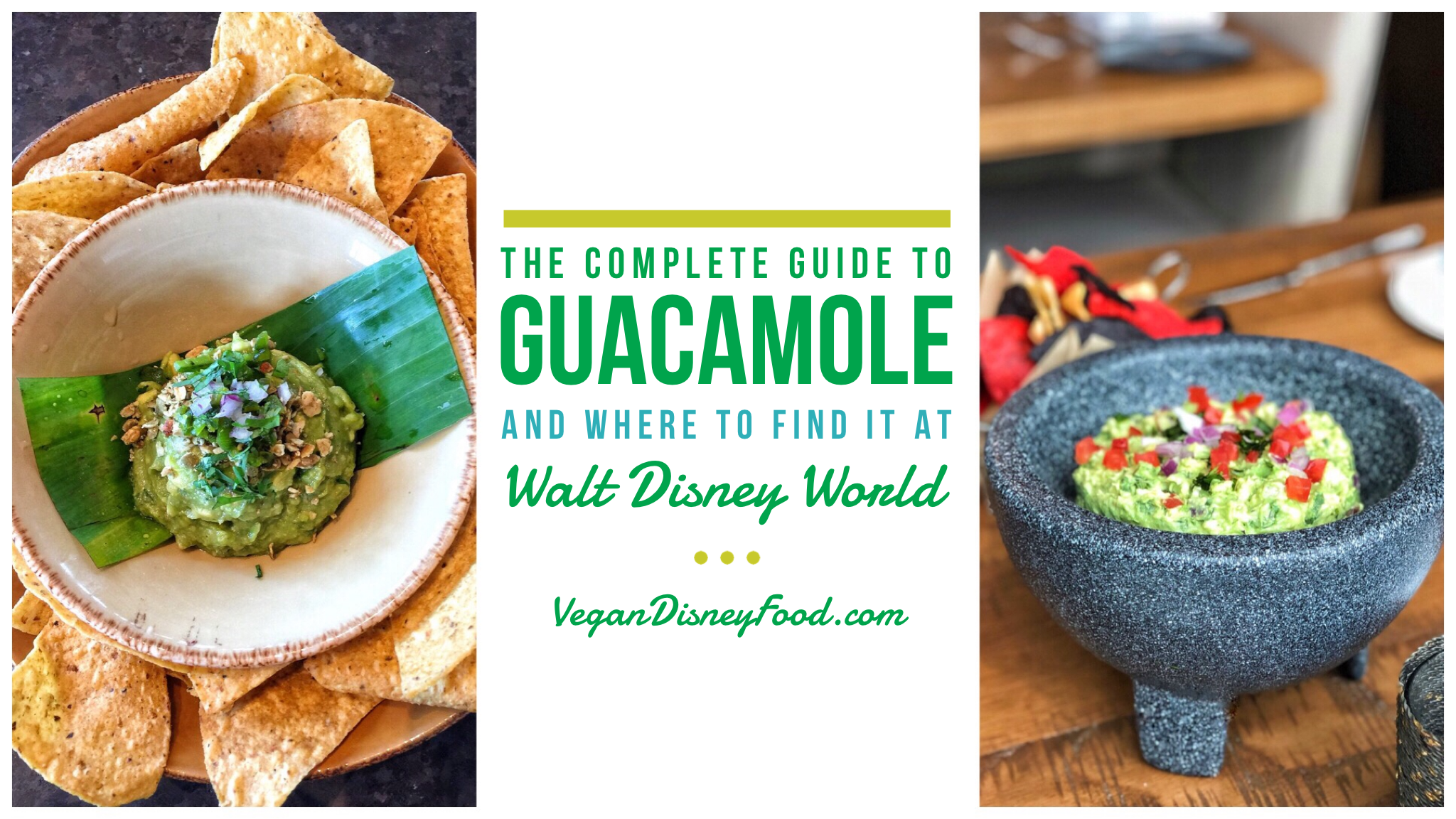 The Complete Guide to Guacamole: Where to Find it at Walt Disney World