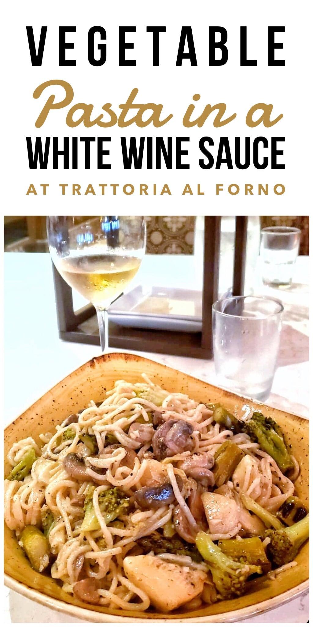 Vegetable Pasta in a White Wine Sauce at Disney's Trattoria al Forno in Walt Disney World