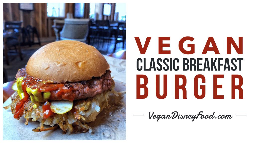 Vegan Classic Breakfast Burger at D-Luxe Burger in Disney Springs at Walt Disney World