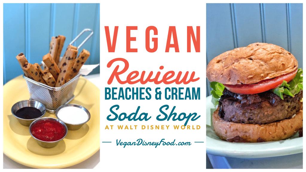 Vegan Options at Beaches & Cream Soda Shop at the Beach Club Resort in Walt Disney World
