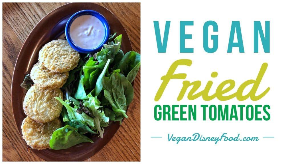 Vegan Fried Green Tomatoes at Crockett's Tavern in Disney's Fort Wilderness Resort and Campground at Walt Disney World