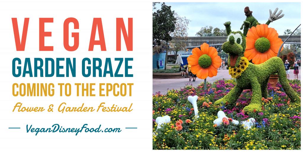 Vegan Garden Graze Coming to the 2020 Epcot Flower & Garden Festival