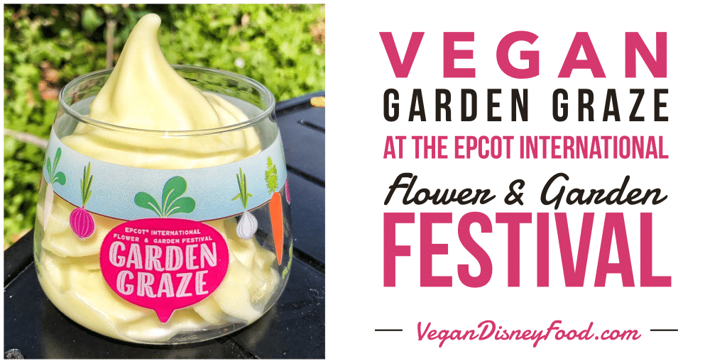 Vegan Garden Graze at the 2020 Epcot Flower & Garden Festival