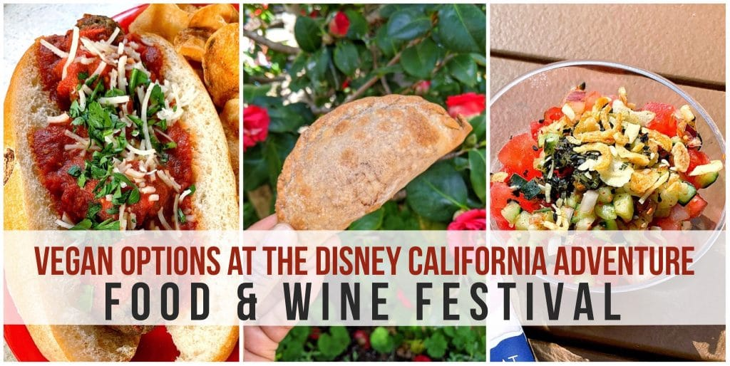 Vegan at the Disney California Adventure Food and Wine Festival