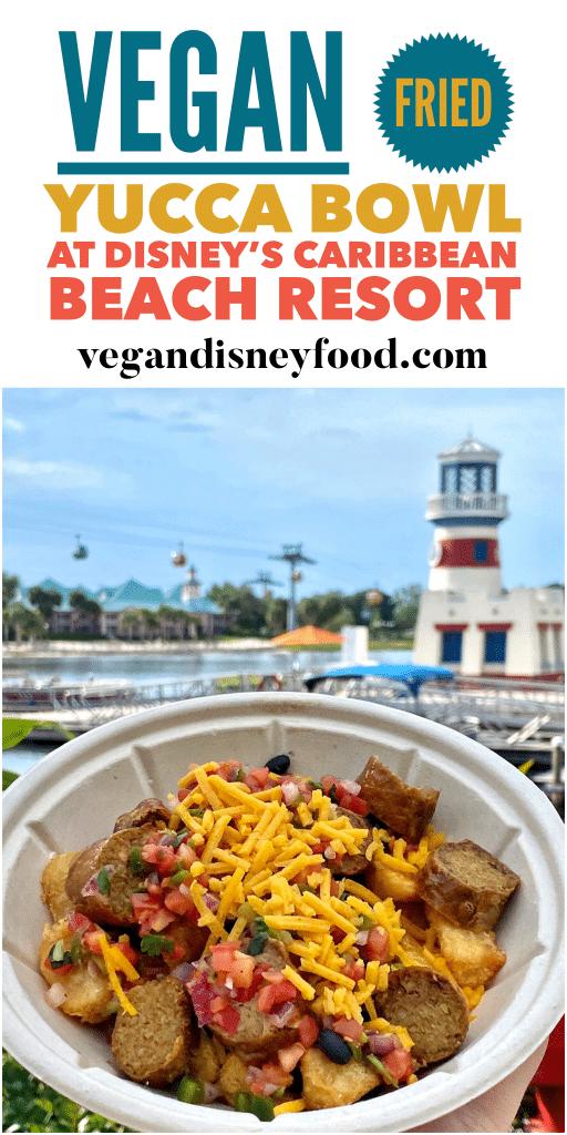 vegan fried yucca bowl Disney's Caribbean Beach